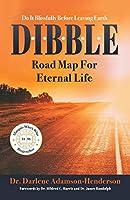 D.I.B.B.L.E.: Do It Blissfully Before Leaving Earth