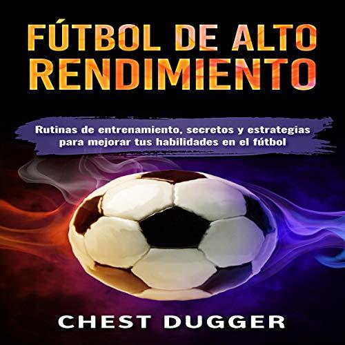 Fútbol de alto rendimiento [High Performance Soccer] audiobook cover art