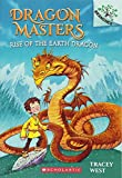 Rise of the Earth Dragon (Scholastic Branches: Dragon Masters)