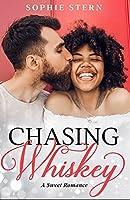 Chasing Whiskey: A Sweet Romance