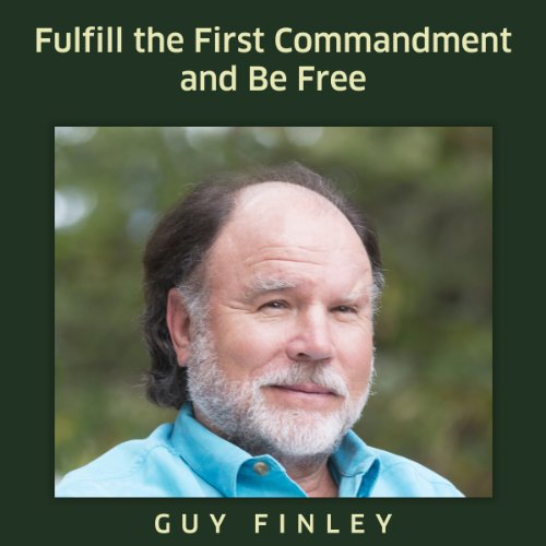 Fulfill the First Commandment and Be Free audiobook cover art