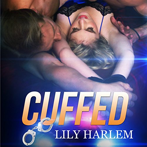 Cuffed Audiobook By Lily Harlem cover art