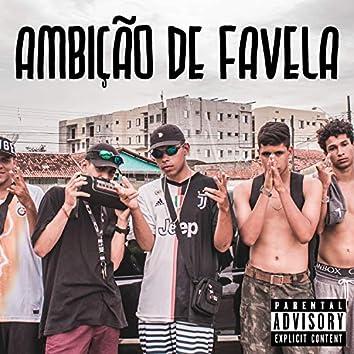 Ambição de Favela