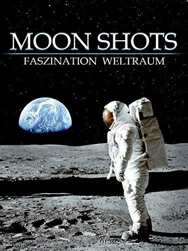 Moon Shots - Faszination Weltraum