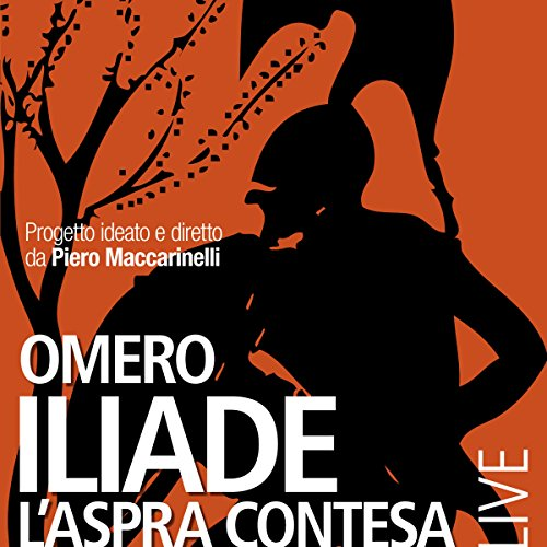 Iliade     L'aspra contesa              By:                                                                                                                                 Piero Maccarinelli                               Narrated by:                                                                                                                                 Massimo Popolizio,                                                                                        Manuela Mandracchia,                                                                                        Maurizio Donadoni                      Length: 7 hrs and 8 mins     Not rated yet     Overall 0.0