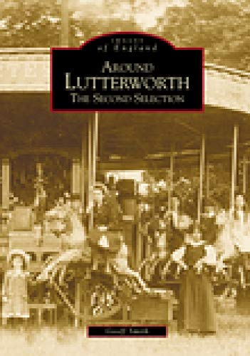 Around Lutterworth: The Second Selection (Archive Photographs)