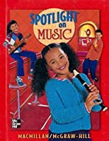Spotlight on Music, Grade 3: Student Textbook 002295676X Book Cover
