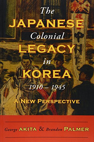 The Japanese Colonial Legacy in Korea, 1910–1945: A New Perspective