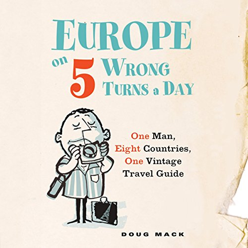 Europe on Five Wrong Turns a Day audiobook cover art
