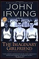 The Imaginary Girlfriend: A Memoir by John Irving(2002-12-03)