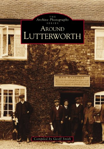 Around Lutterworth (Archive Photographs S.)