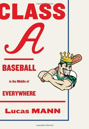 Class A: Baseball in the Middle of Everywhere