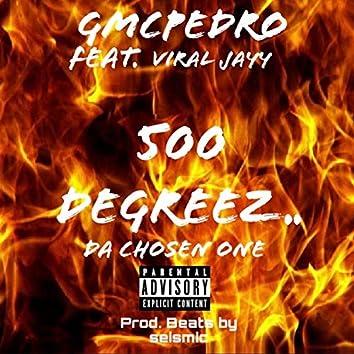 500 Degreez... Chosen One (feat. Viral Jayy)
