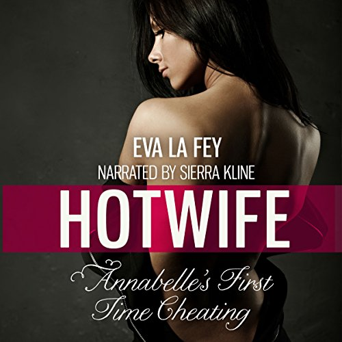 Hotwife: Annabelle's First Time Cheating audiobook cover art
