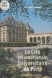 La Cité internationale universitaire de Paris (French Edition)