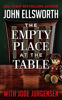 The Empty Place at the Table by [John Ellsworth, Jode Jurgensen]