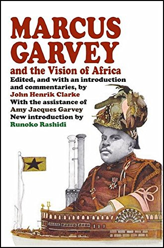 MARCUS GARVEY AND THE VISION OF AFRICA