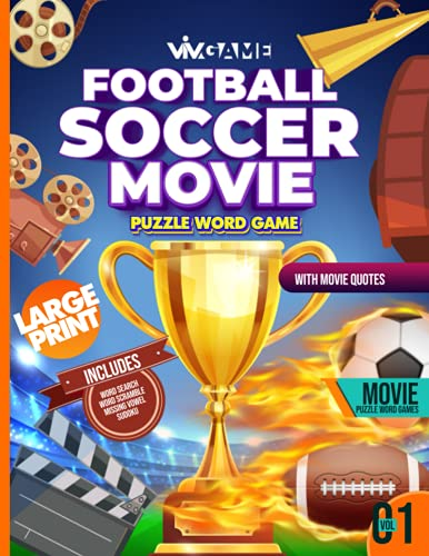 Football Soccer Movie Puzzle Word Game With Movie Quotes Volume 01: 100 Puzzles Large Print Includes Word Search Word Scramble Missing Vowel Sudoku ... (Movie Lovers' Word Search Puzzle Series)