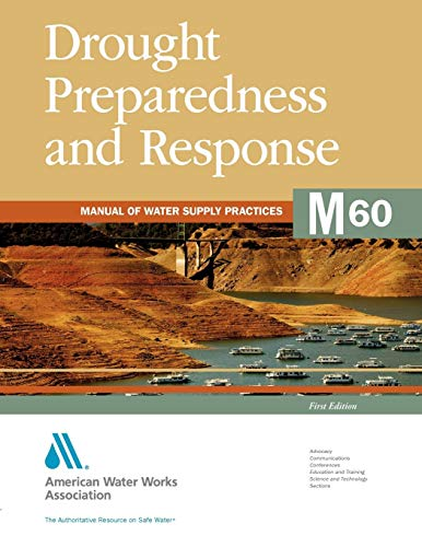 Drought Preparedness and Response (M60): AWWA Manual of Water Supply Practice