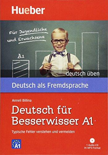 Deutsch für Besserwisser A1: Typische Fehler verstehen und vermeiden  / Buch mit MP3-CD (deutsch üben)