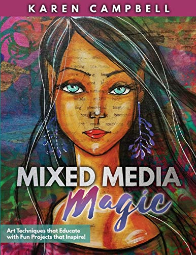 Compare Textbook Prices for Mixed Media Magic: Mixed Media Art Techniques that Educate with Fun Projects that Inspire Illustrated Edition ISBN 9780996942744 by Campbell, Karen
