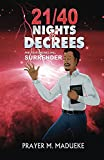21/40 Nights of Decrees and Your Enemies Will Surrender: Self Deliverance Prayer Points and Powerful Decrees & Declaration for All Round Breakthrough. (Spiritual Warfare Prayers)