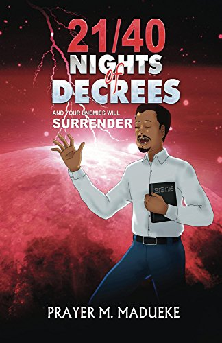 21/40 Nights of Decrees and Your Enemies Will Surrender: Self Deliverance Prayer Points and Powerful Decrees & Declaration for All Round Breakthrough. (English Edition)