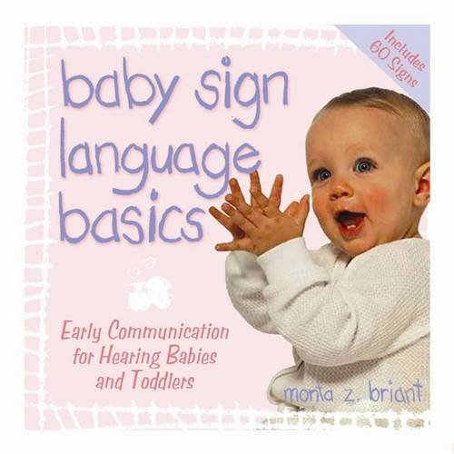 Baby Sign Language Basics: Early Communication for Hearing Babies and Toddlers, Original Diaper Bag Edition (Hay House Lifestyles)