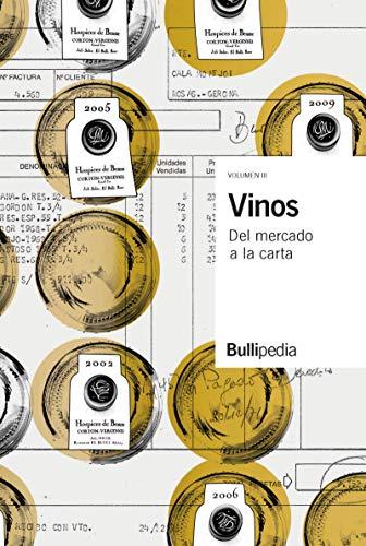 VINOS VOL. III. DEL MERCADO A LA CARTA. BULLIPEDIA