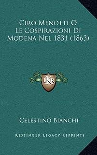 Ciro Menotti O Le Cospirazioni Di Modena Nel 1831 (1863)