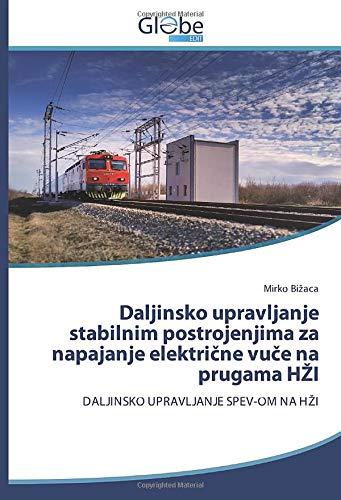 Daljinsko upravljanje stabilnim postrojenjima za napajanje električne vuče na prugama HŽI: DALJINSKO UPRAVLJANJE SPEV-OM NA HŽI