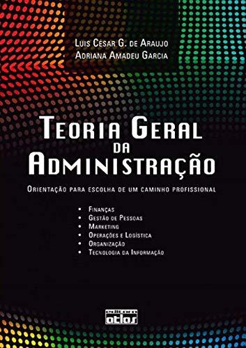 Teoria Geral Da Administração: Orientação Para Escolha De Um Caminho Profissional