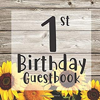 1st Birthday Guest Book: Rustic Floral Sunflower Flower Summer Themed - First Party Baby Anniversary Event Celebration Keepsake Book - Family Friend ... W/ Gift Recorder Tracker Log & Picture Space