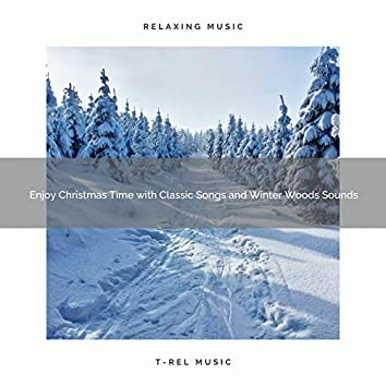 Enjoy Christmas Time with Classic Songs and Winter Woods Sounds