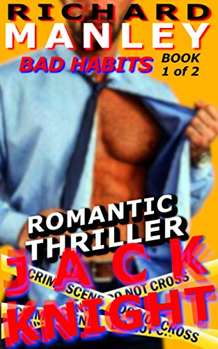 Jack Knight: Bad Habits Book 1 of 2 (Romantic Thriller) (Jack Knight Romance) (English Edition)