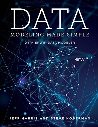 Compare Textbook Prices for Data Modeling Made Simple with erwin DM 1st Edition ISBN 9781634628440 by Harris, Jeff,Hoberman, Steve