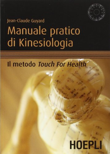 Manuale pratico di kinesiologia. Il metodo Touch for Health