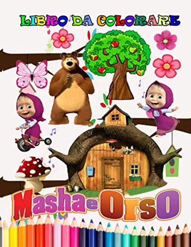 masha e orso libro da colorare: Tutti felici con questo libro da colorare di Masha e Orso, i personaggi molto amati dai Bambini