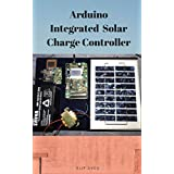 Arduino Integrated  Solar Charge Controller (English Edition)