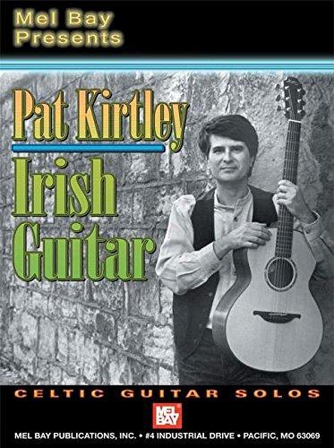 Mel Bay Pat Kirtley Irish Guitar: Celtic Guitar Solos