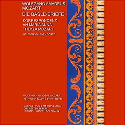 Die Bäsle-Briefe. Korrespondenz an Maria Anna Thekla Mozart audiobook cover art