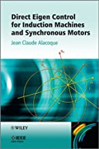 Direct Eigen Control for Induction Machines and Synchronous Motors (Wiley - IEEE)