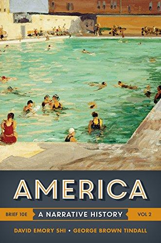 America: A Narrative History (Brief Tenth Edition) (Vol. 2) -  Shi, David E., 10th Edition, Paperback