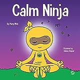 Calm Ninja: A Children's Book About Calming...