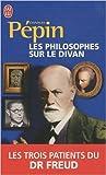 Les philosophes sur le divan - Les trois patients du Dr Freud de Charles Pepin ( 13 octobre 2010 ) - 13/10/2010