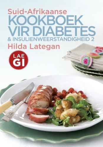Suid-Afrikaanse kookboek vir diabetes & insulienweerstandigheid 2 (Afrikaans Edition)
