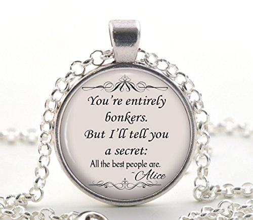 Alice in Wonderland Necklace, Silver Fantasy Quote Pendant, Inspirational Film Book Jewellery Gift Idea for Women