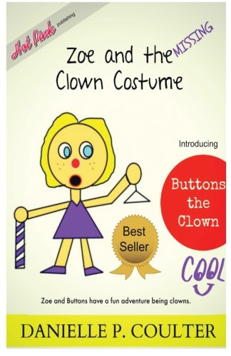 Zoe and the Missing Clown Custume (The Hard Life of Zoe, Band 1)
