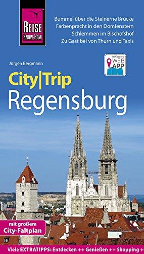 Reise Know-How CityTrip Regensburg: Reiseführer mit Stadtplan und kostenloser Web-App