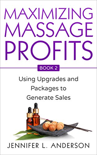 Affordable Maximizing Massage Profits: Using Upgrades and Packages to Generate Sales